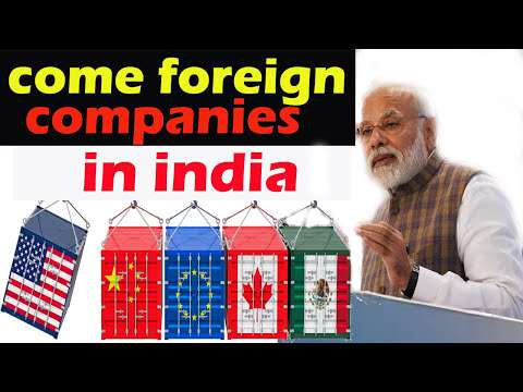 Foreign companies are coming to India leaving China, will settled ...